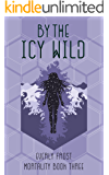 By the Icy Wild (Mortality Book 3)