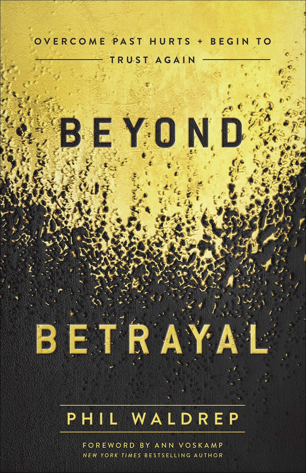 "In New Book ""Beyond Betrayal"", Pastor Phil Waldrep Offers Biblical Solutions to Overcoming Betrayal and Finding Healing and Freedom in Christ"