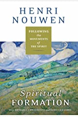 Spiritual Formation: Following the Movements of the Spirit Kindle Edition
