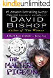 The Maltese Pigeon (A Matt Kile Mystery Book 5)