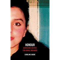 Honour: Achieving Justice for Banaz Mahmod (English Edition)