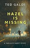 Hazel Is Missing: A thriller short story