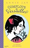 Complots à Versailles - Tome 4 : Le trésor des Rovigny