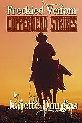 Freckled Venom: Copperhead Strikes (The Freckled Venom Series) Kindle Edition