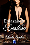 Enlazando el destino (Romantic Ediciones)