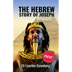 The Hebrew Story of Joseph: Discovering the Nuance and Emotion of the Hebrew Bible.
