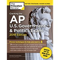 Cracking the AP U.S. Government & Politics Exam, 2019 Edition: Revised for the New 2019 Exam (College Test Preparation)