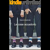 Le Cose Accadono (Italian Edition) book cover