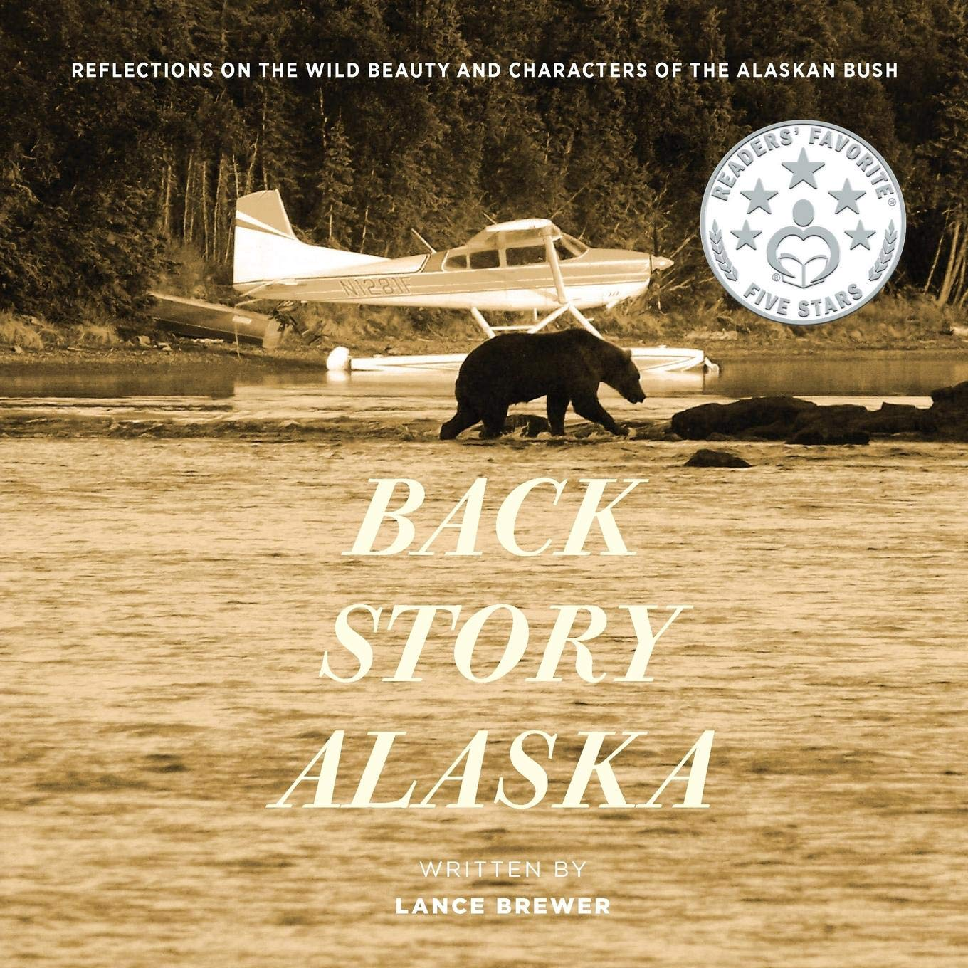 Back Story Alaska: Reflections on the Wild Beauty and Characters of the Alaskan Bush