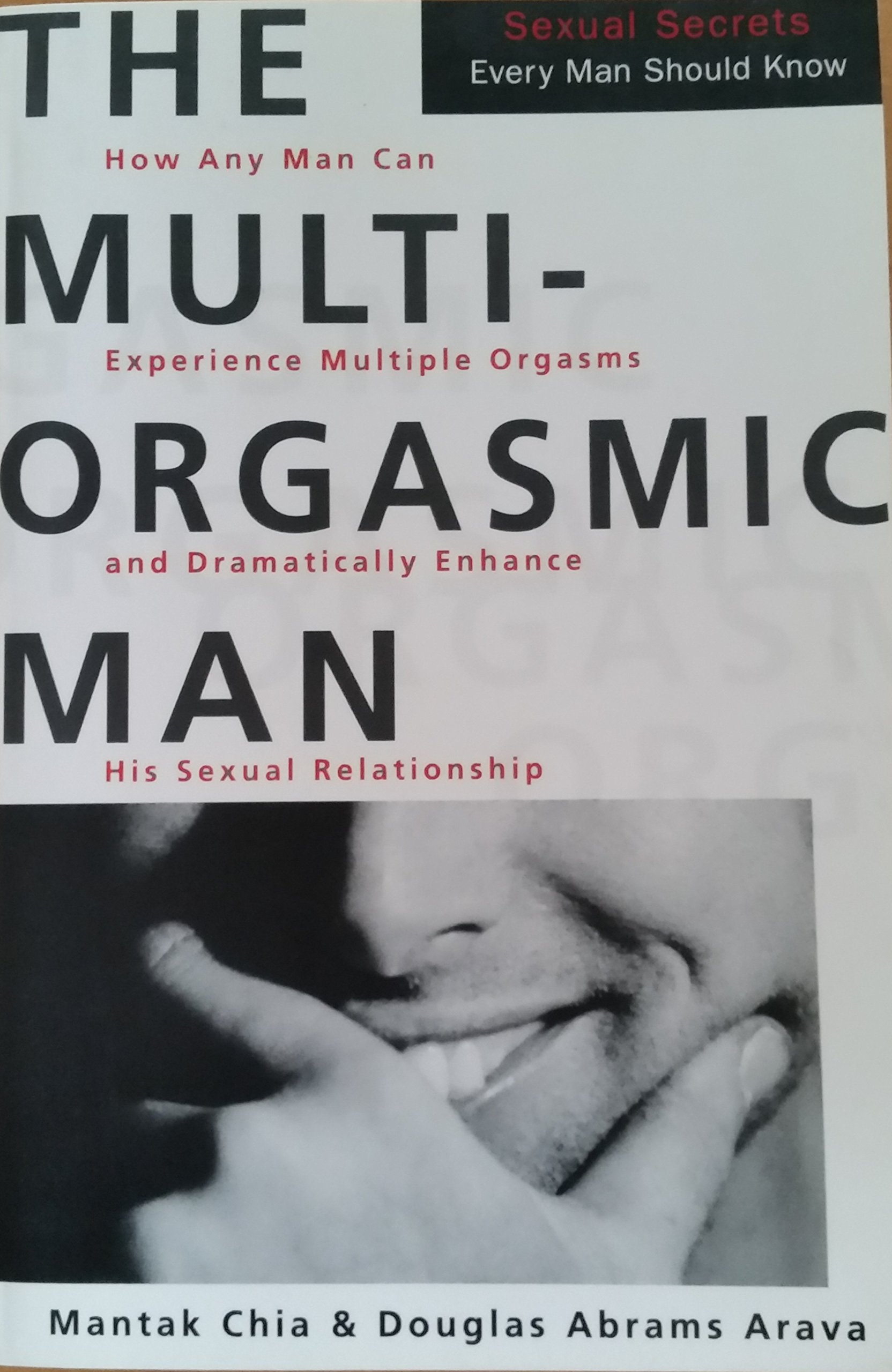 The Multi-Orgasmic Man: Sexual Secrets Every Man Should Know Paperback –  1996