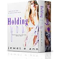 Holding You Series: (Holding You / Releasing Me)