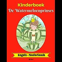 Kinderboek: De Watermeloenprinses (Engels-Nederlands) (Engels-Nederlands Tweetalig kinderboek Book 1)