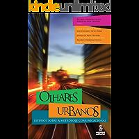 Olhares urbanos: Estudos sobre a metrópole comunicacional