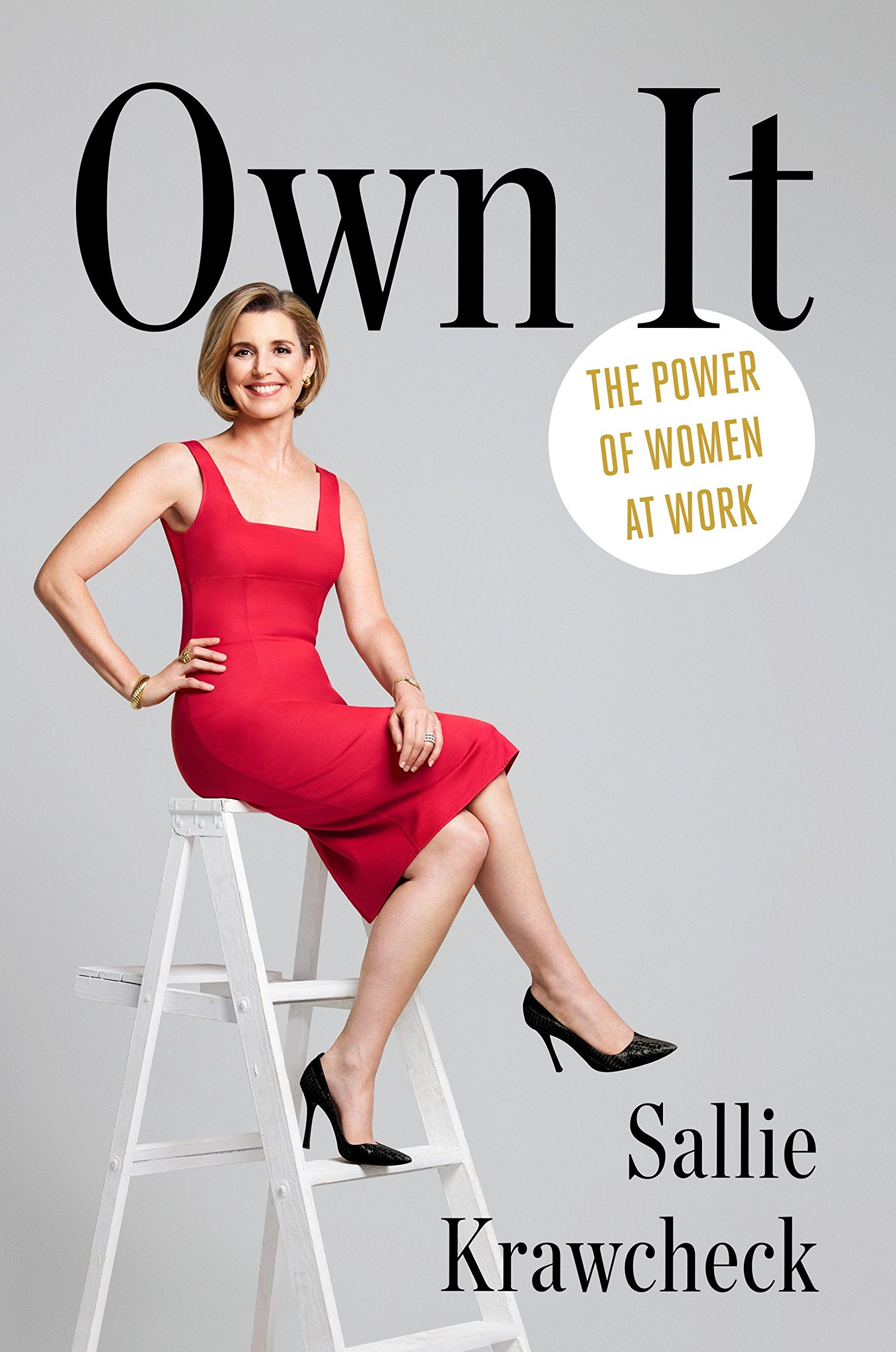 Own It: The Power of Women at Work: Sallie Krawcheck: 9781101906255:  Amazon.com: Books