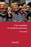 Crise mondiale et systèmes partisans (French Edition)