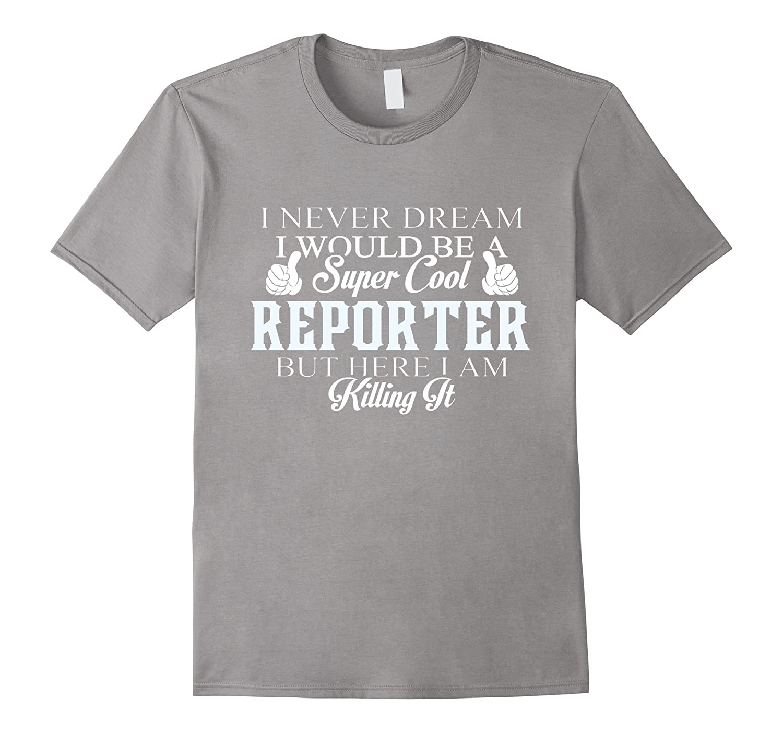 Dreamed would super cool Reporter killing it-Vaci