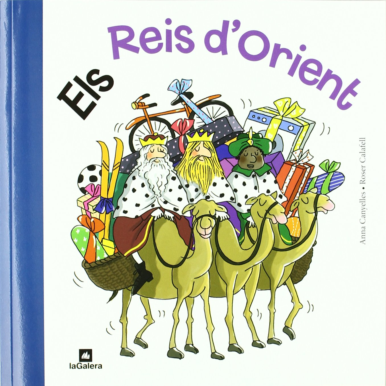 Els Reis D'Orient (Tradicions) (Catalán) Tapa blanda – 26 nov 2013 Anna Canyelles Roser Calafell Serra La Galera 8424637151