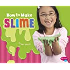How to Make Slime: A 4D Book (Hands-On Science Fun)
