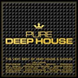 Pure Deep House - The Very Best Of Deep House & Garage