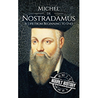 Nostradamus: A Life From Beginning to End (English Edition)