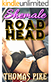 Shemale Road Head: (Female On Shemale, Public, Taboo, Extreme Size)