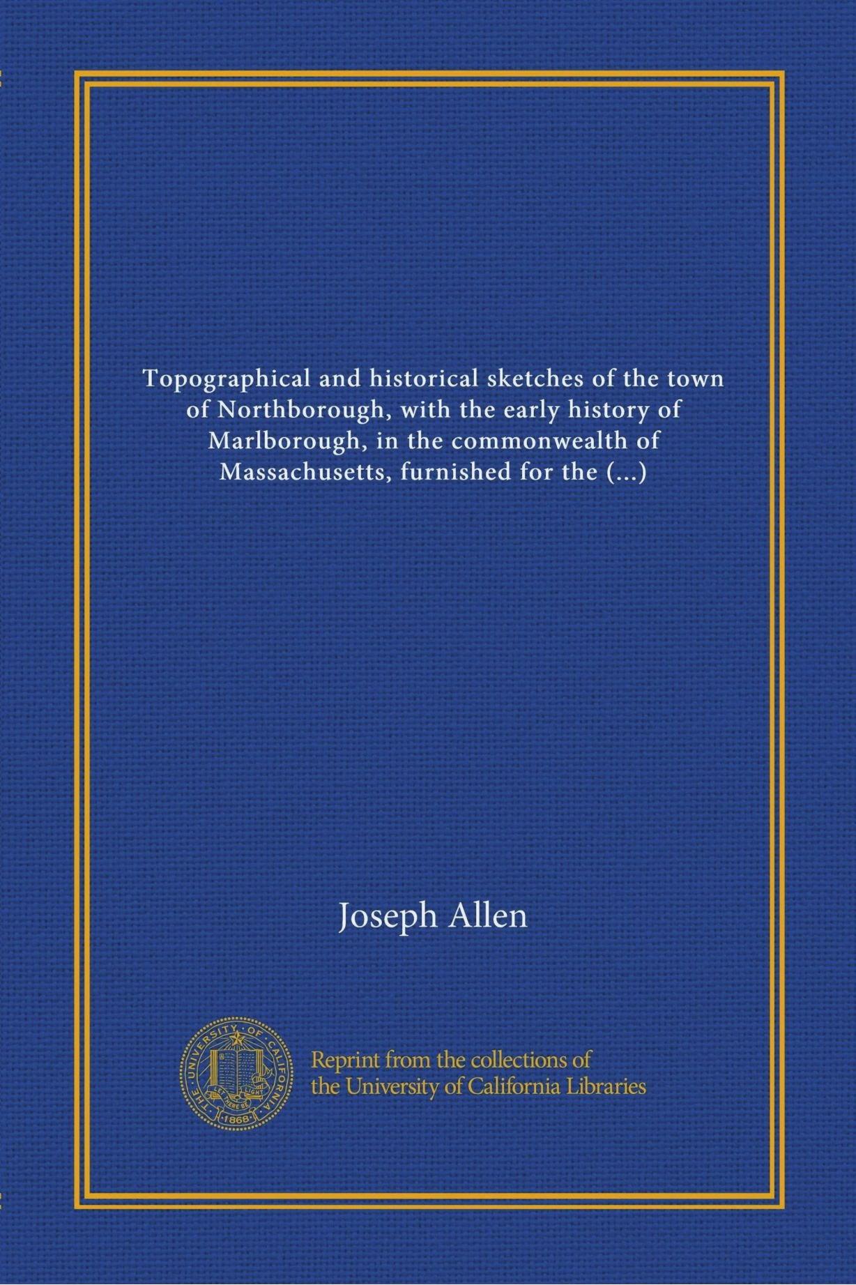 Read Online Topographical and historical sketches of the town of Northborough, with the early history of Marlborough, in the commonwealth of Massachusetts, furnished for the Worcester magazine pdf