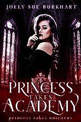 Princess Takes Academy (Princess Takes Unicorns Book 1) Kindle Edition