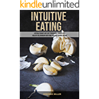 Intuitive Eating: A Revolutionary Anti-Diet Programme to Develop a Healthy Relationship With Food and Stop Chronic… book cover