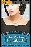 The Widow Elizabeth: A Pride and Prejudice Variation (English Edition)