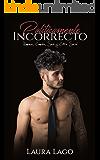 Políticamente Incorrecto: Romance, Comedia, Sexo y Crítica Social (Novela Romántica y Erótica en Español: Comedia nº 1)