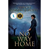 No Way Home: A Time Travel Novel of Adventure and Survival (A Christine Stewart Time Travel Adventure Book 1)