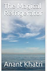 The Magical Refrigerator Kindle Edition