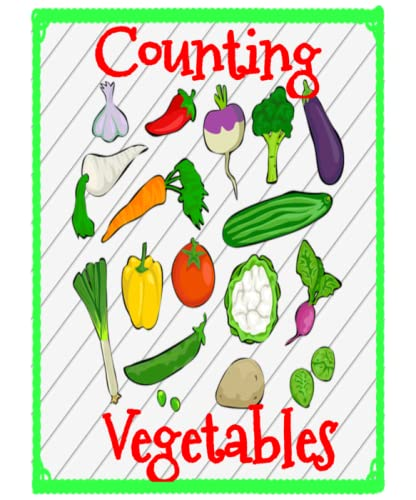 Does Your Child Eat All Their Vegetables? Or Do They Have One Favorite  Type? Your Child Will Enjoy Counting Corn, Peas, Carrots, Asparagus And  Tomatoes With This Assignment. Children Love Vegetables So Any Task  Associating Counting And Shape Recognition Is