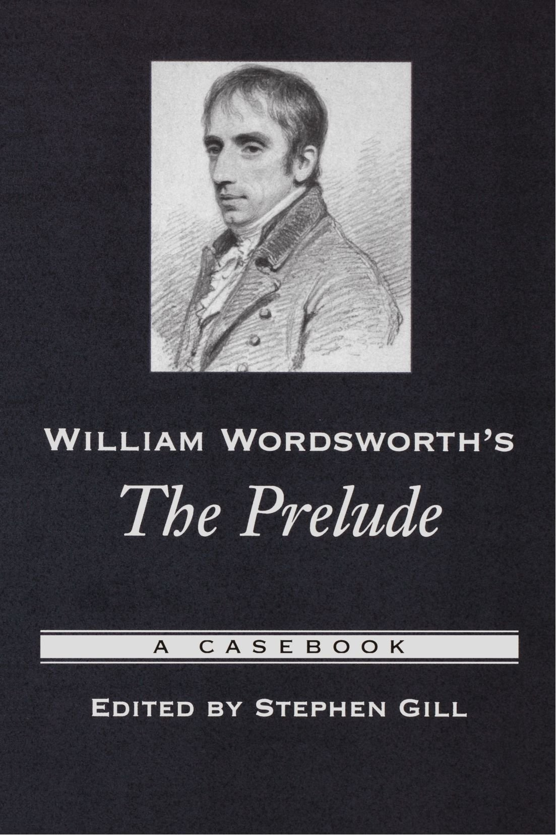 william wordsworth essay wordsworth s poetical works vol william  william wordsworth s the prelude a casebook casebooks in william wordsworth s the prelude a casebook