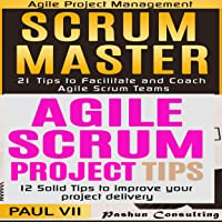 Scrum Master Box Set: 21 Tips to Coach and Facilitate & 12 Solid Tips for Project Delivery