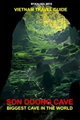 Vietnam Travel Guide 2019: Son Doong Cave: The Biggest Cave of The World Kindle Edition