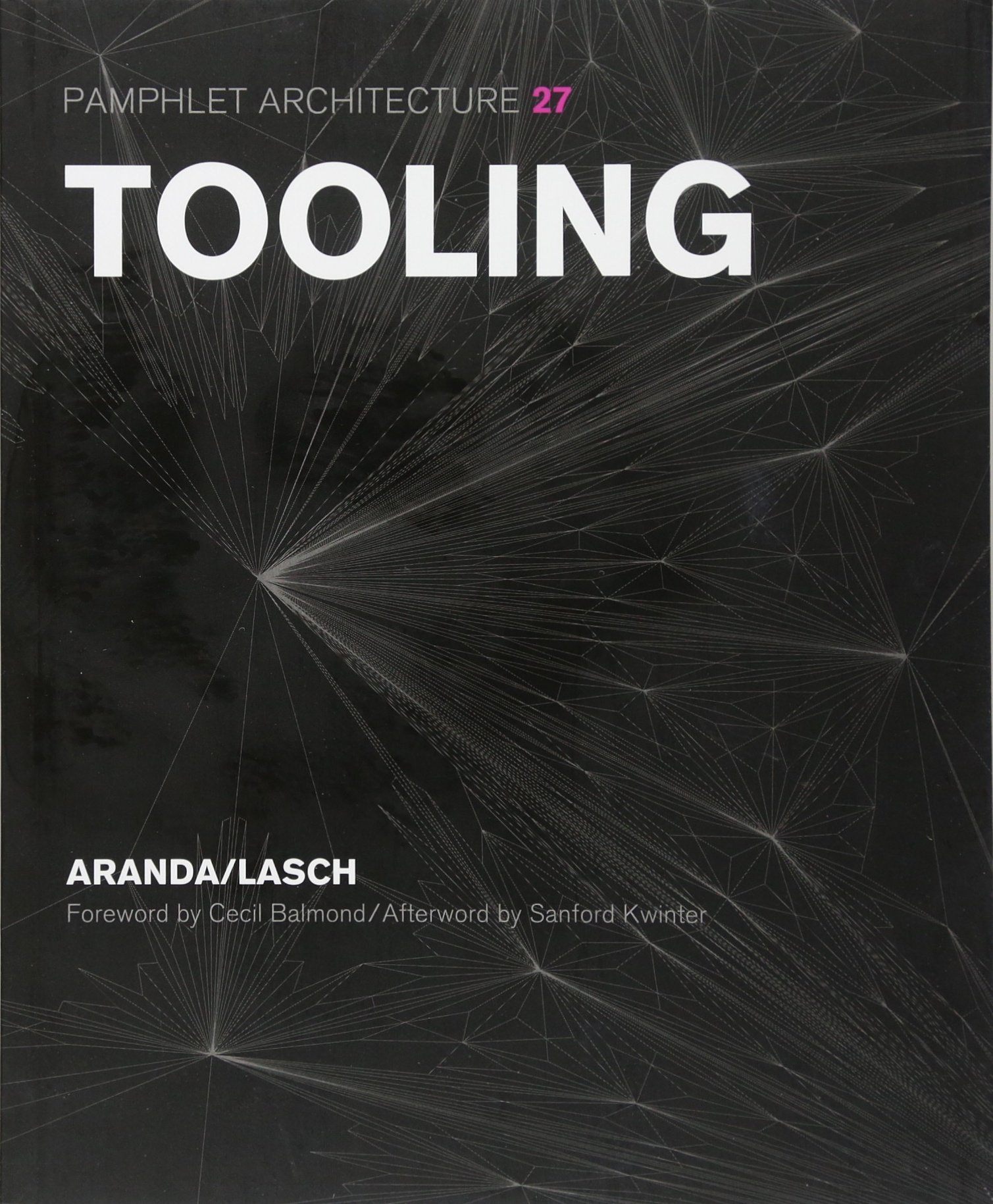 Pamphlet Architecture 27: Tooling: Amazon.de: Benjamin Aranda, Chris ...