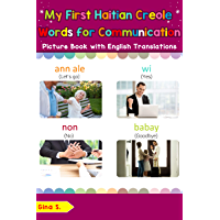 My First Haitian Creole Words for Communication Picture Book: Bilingual Early Learning & Easy Teaching Haitian Creole Books for Kids (Teach & Learn Basic Haitian Creole words for Children Book 21)