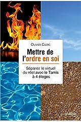 Mettre de l'ordre en soi: Séparer le virtuel du réel avec le tamis à 4 étages (French Edition) Kindle Edition