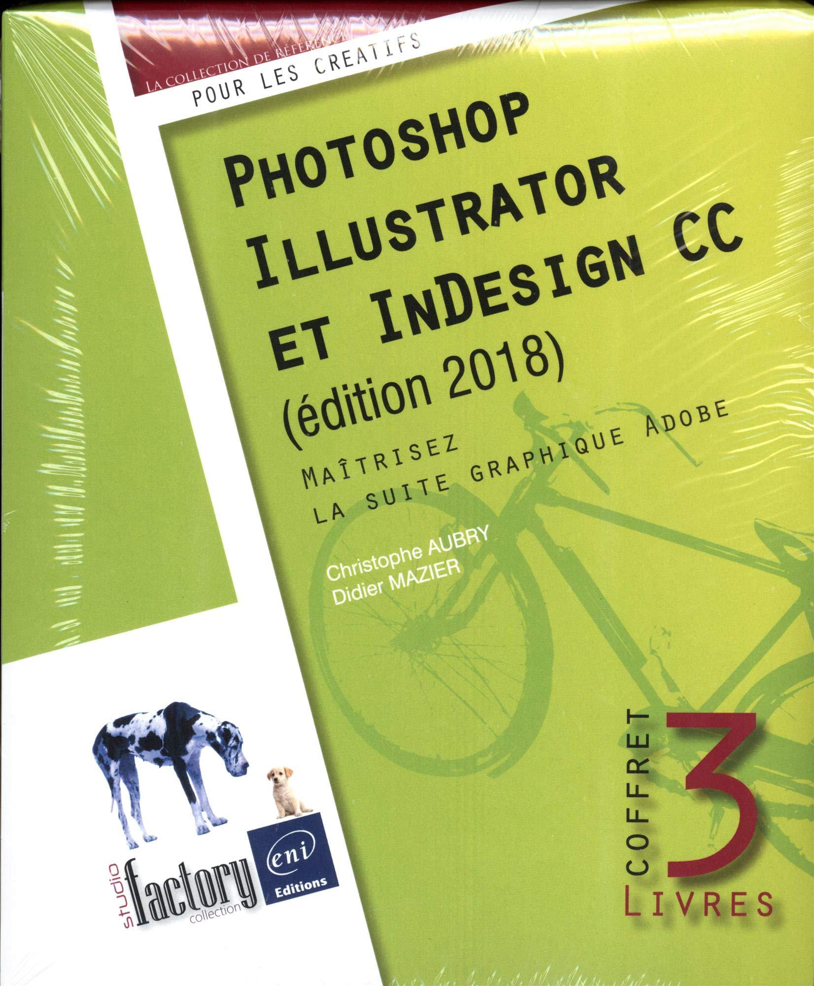 Photoshop Illustrator Et Indesign Cc Coffret En 3 Volumes