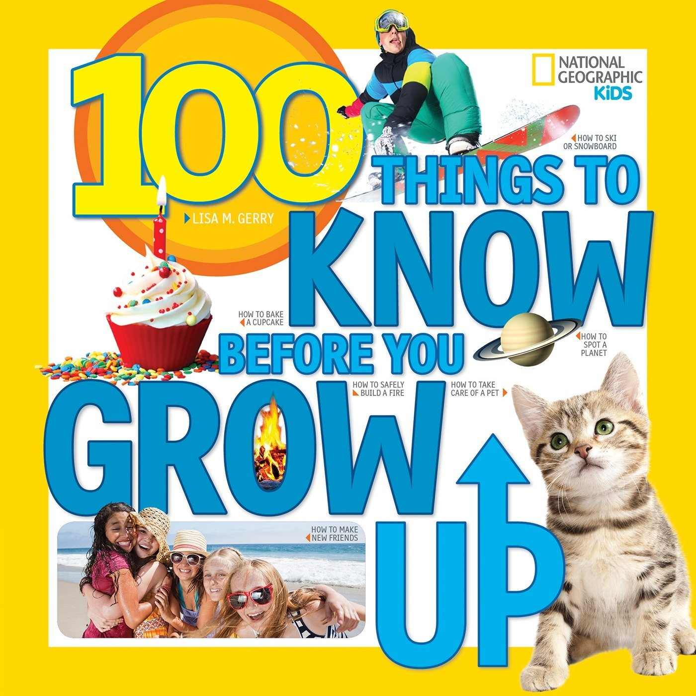 100 Things to Know Before You Grow Up: Lisa M. Gerry: 9781426323164:  Amazon.com: Books