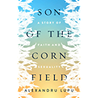 Son of the Cornfield : A Story of Faith and Sexuality (English Edition)