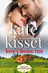 Love's Home Run: Steamy Romance ~ Second Chance Romance ~ Childhood Sweethearts ~ Best Friend's Sister (Love in the Vineyards series Standalone Book 2) Kindle Edition
