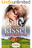 Love's Home Run: Steamy Romance ~ Second Chance Romance ~ Childhood Sweethearts ~ Best Friend's Sister (Love in the…