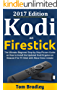 Kodi: How to Install the Latest Kodi Krypton on Amazon Fire TV stick (October 2017 update): The Ultimate Beginner Step-by-Step Picture Guide on How to Install the Updated Kodi on Amazon Firestick