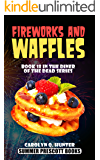 Fireworks and Waffles (The Diner of the Dead Series Book 18)