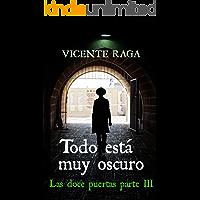 Todo está muy oscuro: Las doce puertas parte III