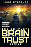 The Braintrust Complete Series Omnibus: The Braintrust, Crescendo of Fire, Rhapsody for the Tempest, Ode to Defiance…
