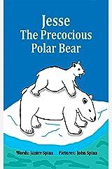 Jesse the Precocious Polar Bear Kindle Edition