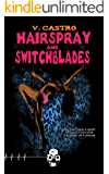 Hairspray and Switchblades (Rewind or Die Book 5)
